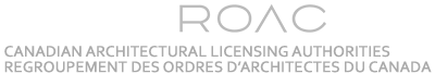 CALA | ROAC - CANADIAN ARCHITECTURAL LICENSING AUTHORITIES - REGROUPEMENT DES ORDRES D'ARCHITECTES DU CANADA